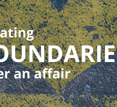 Boundaries in Relationships After an Affair